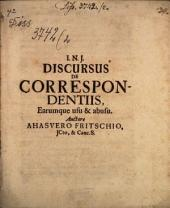 Discursus de correspondentiis, earumque usu & abusu