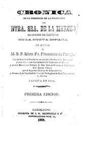Cronica de la provincia de la visitacion de Ntra. Sra. de la Merced: redencion de cautivos de le nueva España