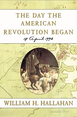 The Day the American Revolution Began