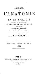 Journal de l'anatomie et de la physiologie normales et pathologiques de l'homme et des animaux: Volume17