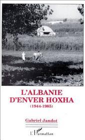 L'Albanie d'Enver Hoxha (1944-1985)