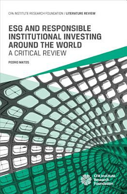 ESG and Responsible Institutional Investing Around the World: A Critical Review