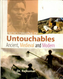 Encyclopaedia of Untouchables Ancient  Medieval and Modern