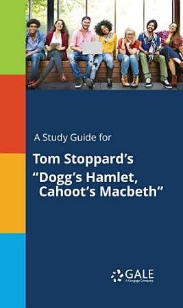 A Study Guide for Tom Stoppard s  Dogg s Hamlet  Cahoot s Macbeth  PDF