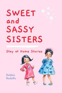 Sweet and Sassy Sisters  Stay at Home Stories PDF