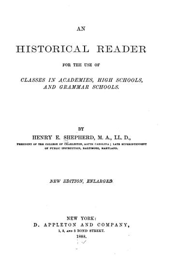 An Historical Reader for the Use of Classes in Academies  High Schools  and Grammar Schools PDF