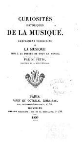 Curiosités historiques de la musique: complément nécessaire de La musique mise à la portée de tout le monde