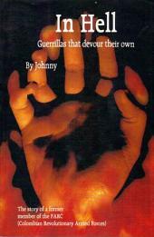 In Hell: Guerillas that Devour their Own