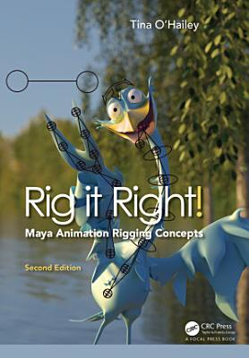 Rig it Right  Maya Animation Rigging Concepts  2nd edition PDF