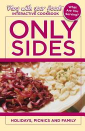 ONLY SIDES: HOLIDAYS, PICNICS AND FAMILY