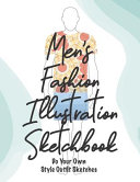 Men s Fashion Illustration Sketchbook Do Your Own Style Outfit Sketches