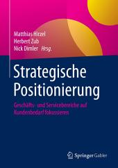 Strategische Positionierung: Geschäfts- und Servicebereiche auf Kundenbedarf fokussieren