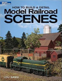 How to Build   Detail Model Railroad Scenes PDF