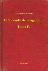 Le Vicomte de Bragelonne -: Volume4