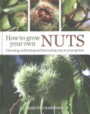 How to Grow Your Own Nuts