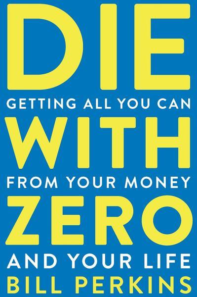 Download Die with Zero Book