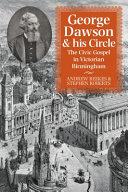 George Dawson and His Circle: the Civic Gospel in Victorian