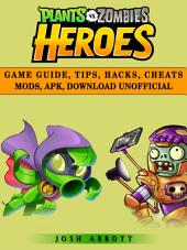 Plants vs Zombies Heroes Game Guide, Tips, Hacks, Cheats Mods, Apk, Download Unofficial: Get Tons of Coins & Beat Levels!