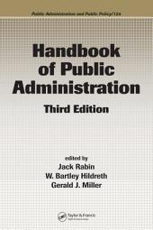 Handbook of Public Administration, Third Edition: Edition 3