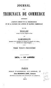 Journal des tribunaux de commerce: contenant l'exposé complet de la jurisprudence et la doctrine des auteurs en matière commercial, Volume23