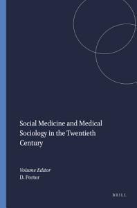Social Medicine and Medical Sociology in the Twentieth Century PDF