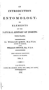 An Introduction to Entomology, Or, Elements of the Natural History of Insects : with Plates: Volume 1