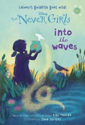 Never Girls 11 Into The Waves Disney The Never Girls  Book PDF