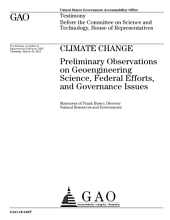 Climate Change: Preliminary Observations on Geo-Engineering Science, Federal Efforts, and Governance Issues: Congressional Testimony