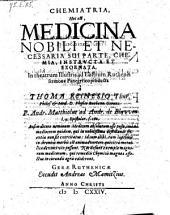 Chemiatria, Hoc est, Medicina Nobili Et Necessaria Sui Parte, Chemia, Instructa Et Exornata