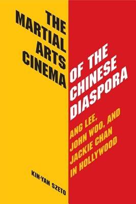 The Martial Arts Cinema of the Chinese Diaspora PDF