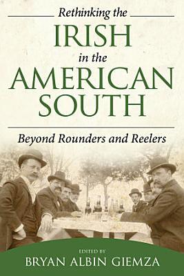 Rethinking the Irish in the American South PDF