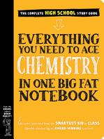 Everything You Need to Ace Chemistry in One Big Fat Notebook PDF