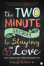 The Two-Minute Secret to Staying in Love