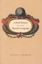 A Brief History of the Spanish Language PDF
