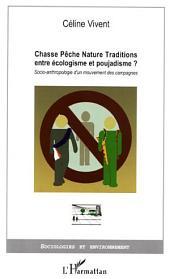 Chasse Pêche Nature Traditions entre écologisme et poujadisme ?: Socio-anthropologie d'un mouvement des campagnes