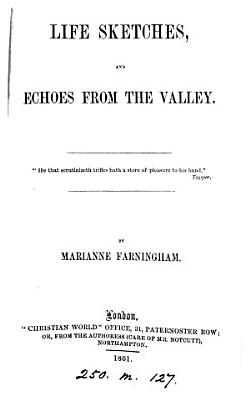 Life sketches  and echoes from the valley  by Marianne Farningham PDF