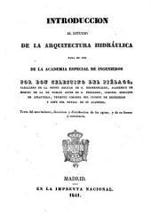 Introducción al estudio de la arquitectura hidráulica para el uso de la Academia Especial de Ingenieros