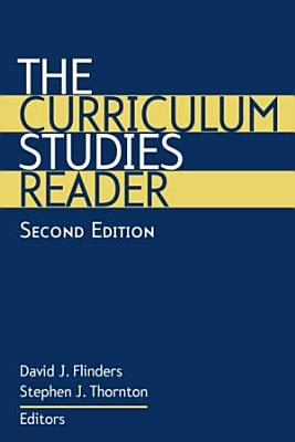 The Curriculum Studies Reader PDF