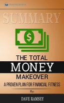 Summary  the Total Money Makeover  Classic Edition  a Proven Plan for Financial