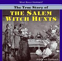 The True Story of the Salem Witch Hunts PDF
