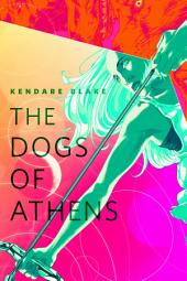 Dogs of Athens, The: A Tor.Com Original