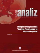 Erdoğan'ın Rusya Ziyareti: Türk-Rus Yakınlaşması ve Bölgesel Boyutları