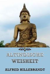 Altindische Weisheit aus Brahmanas und Upanishaden (Philosophie des Ostens)