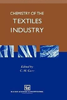 Chemistry of the Textiles Industry Book