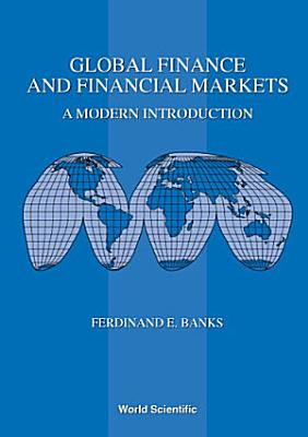 Global Finance And Financial Markets  A Modern Introduction