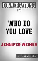 Who Do You Love  A Novel by Jennifer Weiner   Conversation Starters PDF