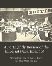 A Fortnightly Review of the Imperial Department of Agriculturefor the West Indies