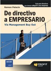 De directivo a empresario: Guía para directivos que desean adquirir una empresa
