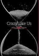 Crazy Like Us -- Book 1