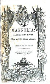 The Magnolia  Or  Friendship s Gift of Moral and Entertaining Literature Book